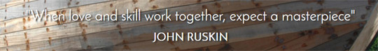 """When love and skill work together, expect a masterpiece"" John Ruskin"